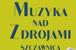 Szczawnica Wydarzenie Koncert Muzyka nad Zdrojami 2021